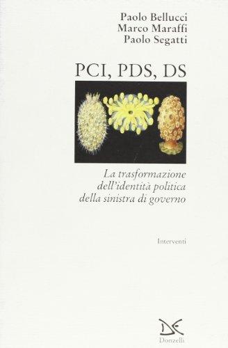 PCI, PDS, DS. La trasformazione dell'identità politica della sinistra di governo