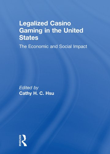 Legalized Casino Gaming in the United States: The Economic and Social Impact por Cathy Hc Hsu