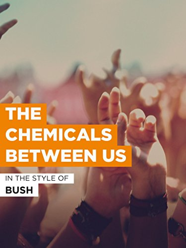 The Chemicals Between Us im Stil von