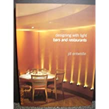 Designing With Light: Bars and Restaurants: Lighting Solutions for Drinking and Dining Venues