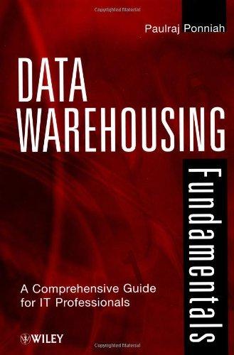 Data Warehousing Fundamentals: A Comprehensive Guide for IT Professionals by Paulraj Ponniah (2001-08-03) par Paulraj Ponniah