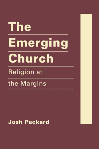Josh Packard:  The Emerging Church (Religioni in Politics and Society: Dynamics and Developments)