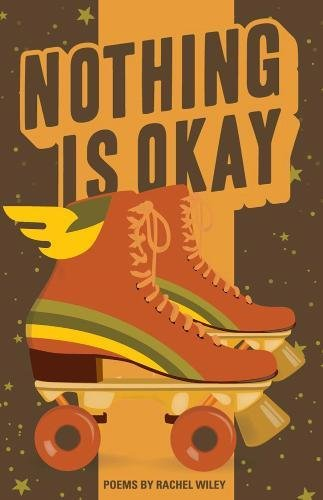 Nothing Is Okay por Rachel Wiley