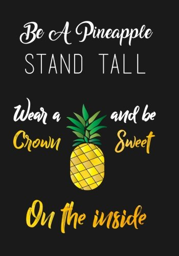 """Be a Pineapple Stand Tall Wear a Crown and be Sweet on the Inside: Matte Black Dot Grid Journal Notebook - A Dotted Matrix Notebook, Planner, Bullet ... And Organization (7""""x 10"""" Dot Grid Journals)"""