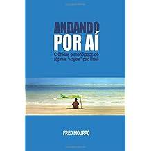 """Andando por aí: crônicas de algumas viagens e """"viagens""""pelo Brasil"""