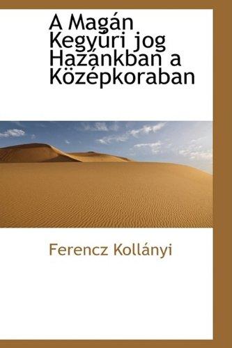 Gebraucht, A Mag N Kegy Ri Jog Haz Nkban A K Z Pkoraban gebraucht kaufen  Wird an jeden Ort in Deutschland