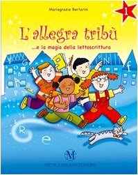 L'allegra tribù. e la magia della lettoscrittura. per la scuola elemetnare: 1