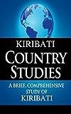 KIRIBATI Country Studies: A brief, comprehensive study of Kiribati (English Edition)