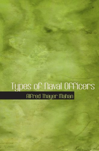 Types of Naval Officers: Drawn from the History of the British Navy