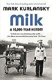 Milk: A 10,000-Year History (English Edition)