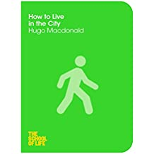 How to Live in the City (The School of Life Book 12) (English Edition)