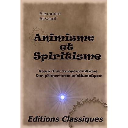 Animisme et Spiritisme Essai d'un examen critique Des phénomènes médiumniques