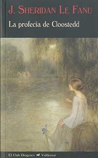 La profecía de Cloostedd par Joseph Sheridan Le Fanu