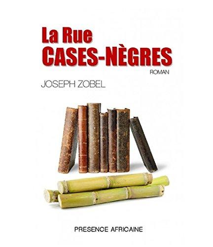 La rue Cases-Nègres: Roman