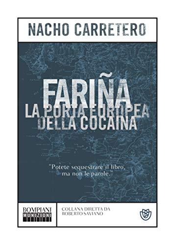 Fariña: La porta europea della cocaina (Munizioni Vol. 2) (Italian ...