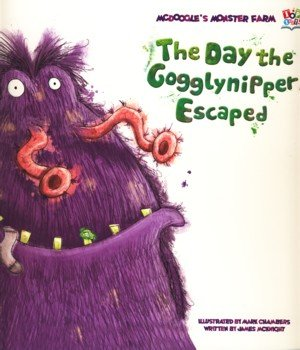The Day the Gogglynipper Escaped (Picture Storybooks)