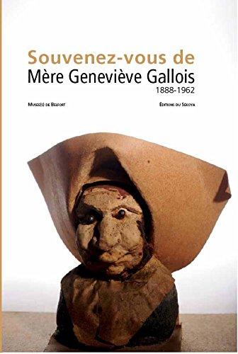 Souvenez-vous de Mère Geneviève Gallois 1888-1962