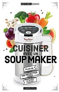 Cuisiner avec un soup maker par  Anonyme