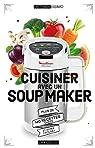 Cuisiner avec un soup maker par Strouk