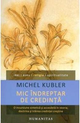 MIC INDREPTAR DE CREDINTA por MICHEL KUBLER