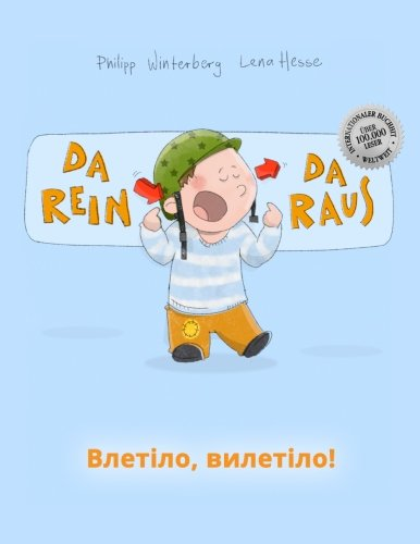 Da rein, da raus! Vletilo, vyletilo!: Kinderbuch Deutsch-Ukrainisch (bilingual/zweisprachig)