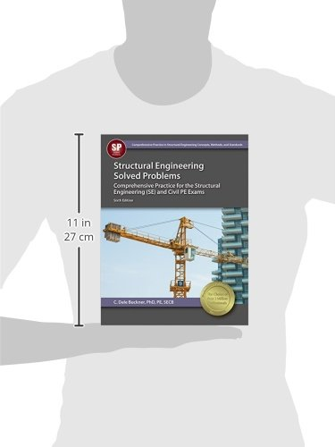 Structural Engineering Solved Problems: Comprehensive Practice for the Structural Engineering (Se) and Civil Pe Exams