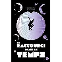 Un raccourci dans le temps - Tome 1 - Un raccourci dans le temps (French Edition)