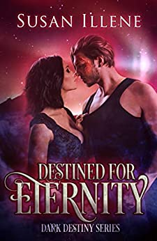 Destined for Eternity: Book 3 (Dark Destiny Series) (English Edition) par [Illene, Susan]