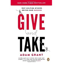 Give and Take: Why Helping Others Drives Our Success by Adam M. Grant (2014) Paperback