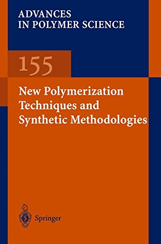 Advances in Polymer Science 155 : New Polymerization Techniques and Synthetic methodologies