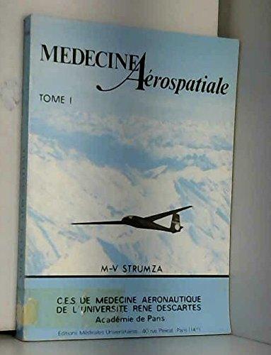 Médecine Aérospatiale. Tome I - Physiopathologie liée aux conditions ambiantes. Certificat d'Etudes Spéciales de Médecine Aéronautique de l'Unité d'Enseignement et de Recherches Biomédicales des Saints-Pères.