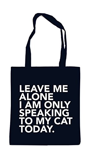 Leave Me Alone - Only Speaking To My Cat Sac Noir Certified Freak