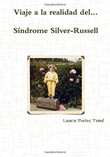 Viaje a la realidad del Síndrome Silver-Russell