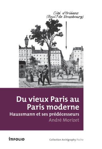 Du vieux Paris au Paris moderne. Haussmann et ses prédécesseurs