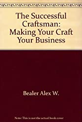 The Successful Craftsman: Making Your Craft Your Business