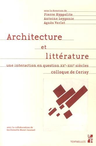 Architecture et littrature : Une interaction en question (XXe-XXIe sicles)