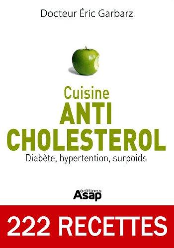 Cuisine Anti-cholestérol : Diabète hypertension surpoids