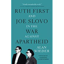 Ruth First and Joe Slovo in the War to End Apartheid
