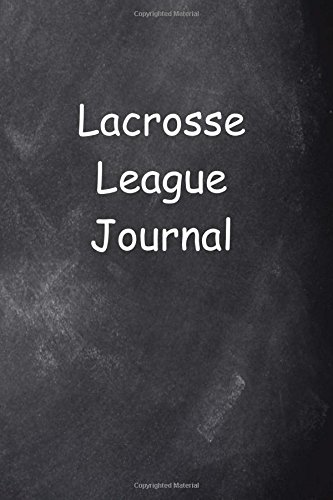 Lacrosse League Journal Chalkboard Design: (Notebook, Diary, Blank Book) (Sports Journals Notebooks Diaries) por Distinctive Journals