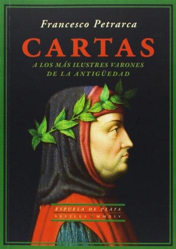 Cartas. A Los Más Ilustres Varones De La Antigüedad (Otros títulos) por Francesco Petrarca