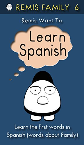 Remis Want to Learn Spanish: Learn the first words in Spanish (words about Family) [Remis Family 6] (Remis Family Books) (English Edition)
