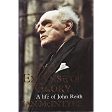 The Expense of Glory: Life of John Reith by Ian McIntyre (1993-09-06)