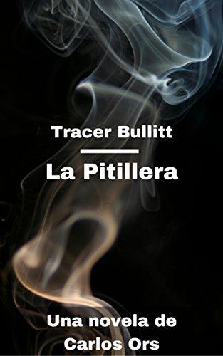 La pitillera: Una novela de Tracer Bullitt por Carlos Ors Bravo