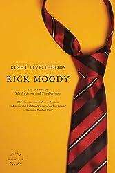 Right Livelihoods: Three Novellas Moody, Rick ( Author ) Aug-01-2008 Paperback