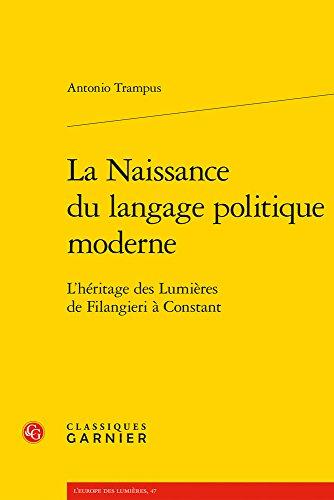 La naissance du langage politique moderne : L'héritage des Lumières de Filangieri à Constant