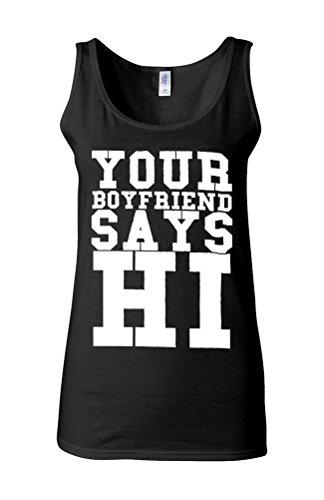 Your Boyfriend Says Hi Novelty White Femme Women Tricot de Corps Tank Top Vest *Noir