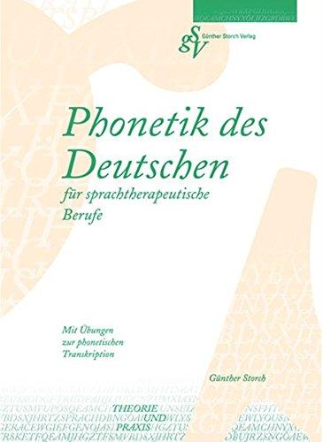 Phonetik des Deutschen für sprachtherapeutische Berufe: Mir Übungen zur phonetischen Transkription