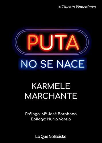 Puta no se nace (Talento femenino) por Karmele Marchante