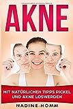 Akne: Mit natürlichen Tipps Pickel und Akne loswerden - Nadine Homm