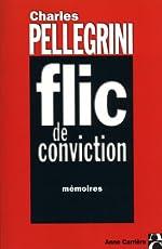 FLIC DE CONVICTION. Mémoires de Charles Pellegrini